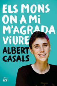 Mons On A Mi M'agrada Viure, Els - Albert Casals