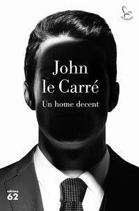 Un home decent - John Le Carre