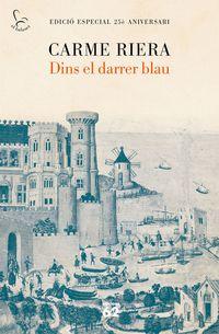 Dins El Darrer Blau (25 Anys) - Carme Riera