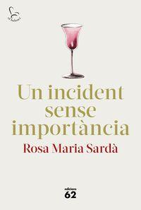 Un incident sense importancia - Rosa Maria Sarda