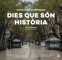 DIES QUE SON HISTORIA - CATALUNYA CONFINADA