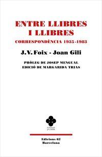ENTRE LLIBRES I LLIBRES - CORRESPONDENCIA 1935-1983