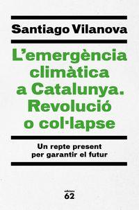 L'EMERGENCIA CLIMATICA A CATALUNYA - REVOLUCIO O COLLAPSE