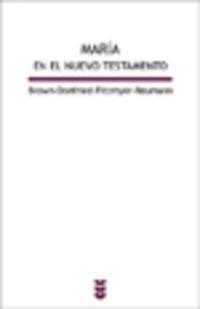 Maria En El Nuevo Testamento - Raymond E. Brown / Joseph A. Fitzmyer