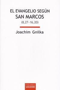 EVANGELIO SEGUN SAN MARCOS, EL (8, 27 - 16, 20)