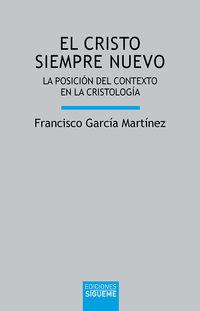 CRISTO SIEMPRE NUEVO, EL - LA POSICION DEL CONTEXTO EN LA CRISTOLOGIA