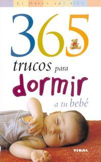 365 TRUCOS PARA DORMIR A TU BEBE