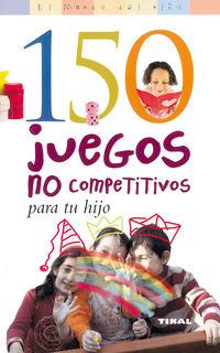 150 juegos no competitivos para tu hijo - Cynthia Macgregor