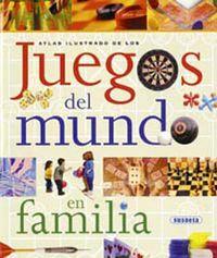 JUEGOS DEL MUNDO EN FAMILIA - ATLAS ILUSTRADO