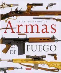 ARMAS DE FUEGO - ATLAS ILUSTRADO