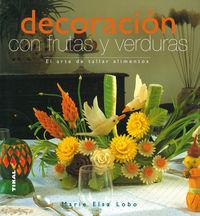DECORACION CON FRUTAS Y VERDURAS - VIDA NATURAL