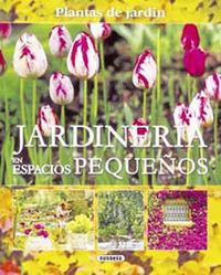 Jardineria En Espacios Pequeños - Aa. Vv.