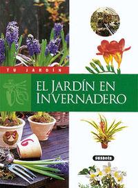El jardin en invernadero - Aa. Vv.