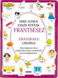 NIRE LEHEN EHUN HITZAK FRANTSESEZ (ERANSKAILU LIBURUA)