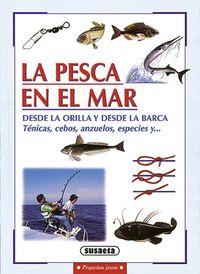 Pesca En El Mar, La - Desde La Orilla Y Desde La Barca - Aa. Vv.