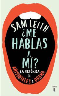 ¿me hablas a mi? - la retorica de aristoteles a obama - Sam Leith