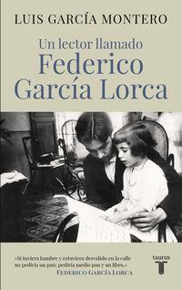 LECTOR LLAMADO FEDERICO GARCIA LORCA, UN