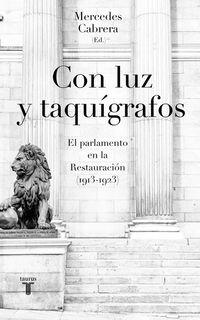 CON LUZ Y TAQUIGRAFOS - EL PARLAMENTO EN LA RESTAURACION (1913-1923)