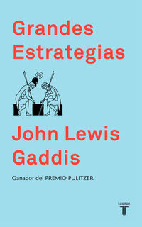Grandes Estrategias - John Lewis Gaddis