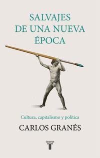 Salvajes De Una Nueva Epoca - Carlos Granes