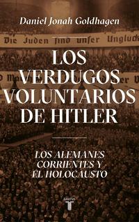 Verdugos Voluntarios De Hitler, Los - Los Alemanes Corrientes Y El Holocausto - Daniel Jonah Goldhagen