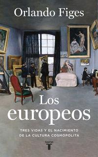 EUROPEOS, LOS - TRES VIDAS Y EL NACIMIENTO DE LA CULTURA EUROPEA