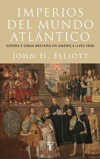 IMPERIOS DEL MUNDO ATLANTICO - ESPAÑA Y GRAN BRETAÑA EN AMERICA (1492-1830)
