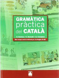 gramatica practica del catala - Nuria Bastons Y Vilallonga / Cristina Bernado Fernandez / Llorenc Comajoan Colome