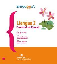 EP 2 - LLENGUA (CAT) - COMUNICACIO ORAL - EMOCIONA'T