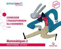 EP 2 - MATEMATIQUES (CAT) - CONEIXEM I TR - EMOCIONA'T