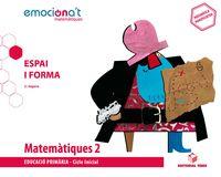 EP 2 - MATEMATIQUES (CAT) - ESPAI I FORMA - EMOCIONA'T