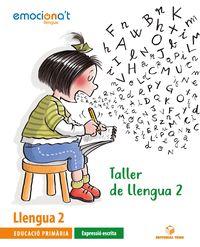 EP 2 - TALLER LLENGUA (CAT) - EMOCIONA'T - EXPRESSIO ESCRITA