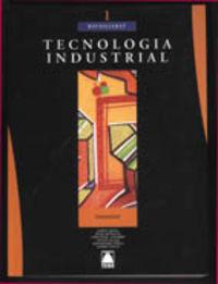 TECNOLOGIA INDUSTRIAL 1 BATX.