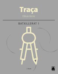 Batx 1 - Dibuix Tecnic (cat) - Traça - Aa. Vv.