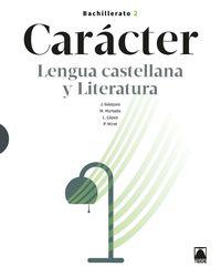 BACH 2 - LENGUA Y LITERATURA - CARACTER