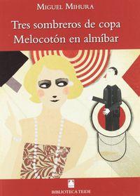 Tres Sombreros De Copa / Melocoton En Almibar - Biblioteca T - Joan Baptista Fortuny Gine