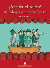ARRIBA EL TELON - ANTOLOGIA DE TEATRO BREVE (B. T. )