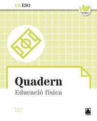 ESO 1 / 2 - EDUCACIO FISICA QUAD (CAT) - A PROP