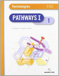 Eso 1 - Tecnologias (ingles) (trim) - Pathways Technologies - Aa. Vv.