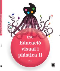ESO 3 / 4 - PLASTICA Y VISUAL II (CAT)