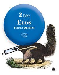 Eso 2 - Fisica I Quimica - Ecos (cat) - Ignasi Auquer Pedemonte / Francesc Xavier Colom Segura