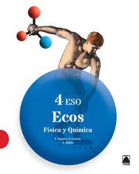 Eso 4 - Fisica Y Quimica - Ecos - Ignasi Auquer Pedemonte / Silvia Escura Sabate / Alicia Rubio Valera