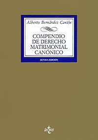 Compendio De Derecho Matrimonial Canonico (9 Ed) - Alberto Bernardez Canton