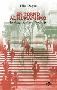 EN TORNO AL HUMANISMO - HEIDEGGER, GADAMER, SLOTERDIJK