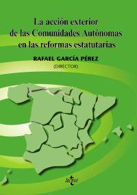 Accion Exterior De Las Comunidades Autonomas En Las Reformas - Rafael Garcia Perez
