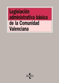 LEGISLACION ADMINISTRATIVA BASICA DE LA COMUNIDAD VALENCIANA