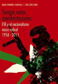 SANGRE, VOTOS, MANIFESTACIONES: ETA Y EL NACIONALISMO VASCO RADICAL