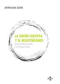 La union europea y el mediterraneo - Antonio Blanc Altemir