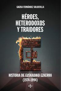 HEROES, HETERODOXOS Y TRAIDORES - HISTORIA DE EUSKADIKO EZKERRA (1974-1994)