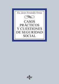 Casos Practicos Y Cuestiones De Seguridad Social - Fco. Javier Fernandez Orrico